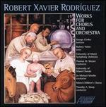 Robert Xavier Rodríguez: Works for chorus & orchestra