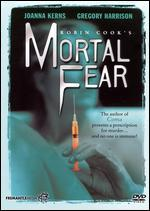 Robin Cook's: Mortal Fear