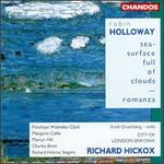 Robin Holloway: Sea-Surface Full of Clouds; Romanza
