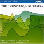 Robin Holloway: Third Concerto for Orchestra