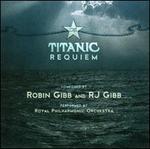 Robin & RJ Gibb: The Titanic Requiem