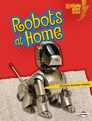 Robots at Home - Zuchora-Walske, Christine