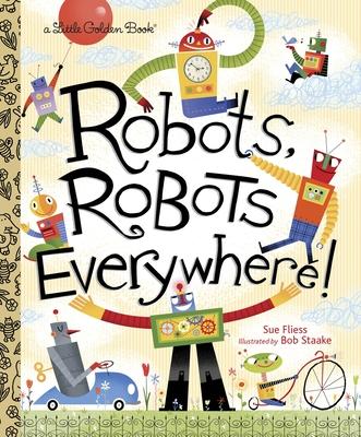 Robots, Robots Everywhere - Fliess, Sue