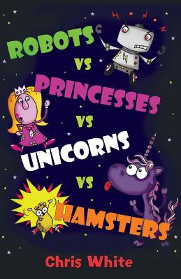 Robots vs Princesses vs Unicorns vs Hamsters -