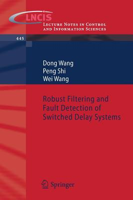 Robust Filtering and Fault Detection of Switched Delay Systems - Wang, Dong