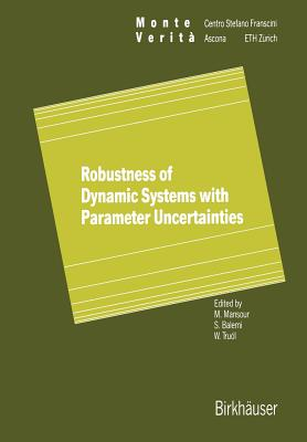 Robustness of Dynamic Systems with Parameter Uncertainties - Mansour, Mohamed (Editor)