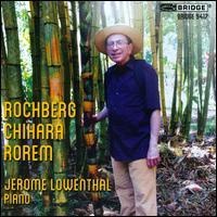 Rochberg, Chihara, Rorem - Jerome Lowenthal (piano)