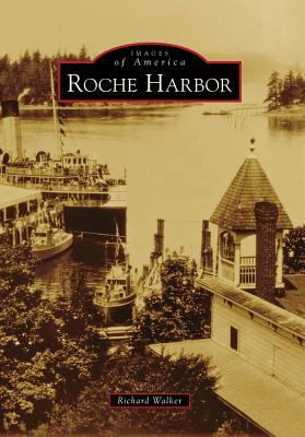 Roche Harbor - Walker, Richard