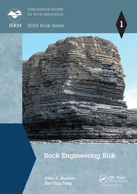 Rock Engineering Risk - Hudson, John A., and Feng, Xia-Ting