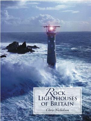 Rock Lighthouses of Britain - Nicholson, Christopher
