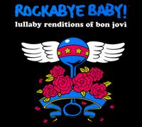 Rockabye Baby: Lullaby Renditions of Bon Jovi - Rockabye Baby!