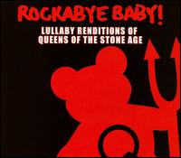 Rockabye Baby! Lullaby Renditions of Queens of the Stone Age - Rockabye Baby!