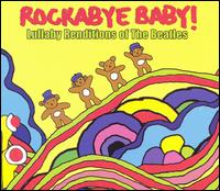 Rockabye Baby! Lullaby Renditions of The Beatles - Rockabye Baby!
