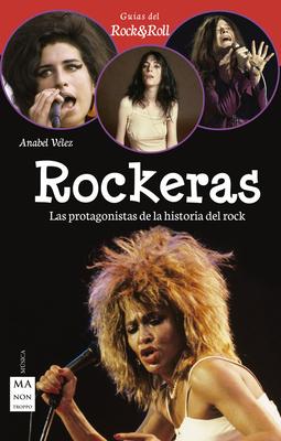Rockeras: Pioneras, Rebeldes y Rompedoras del Rock - Velez Vargas, Anabel
