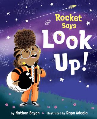 Rocket Says Look Up! - Bryon, Nathan