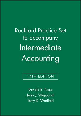 Rockford Practice Set to Accompany Intermediate Accounting, 14e - Kieso, Donald E, Ph.D., CPA
