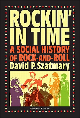 Rockin' in Time: A Social History of Rock-And-Roll - Szatmary, David P