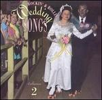 Rockin' & Rollin' Wedding Songs, Vol. 2