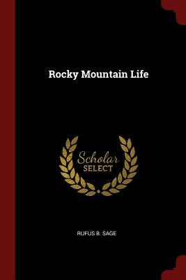 Rocky Mountain Life - Sage, Rufus B