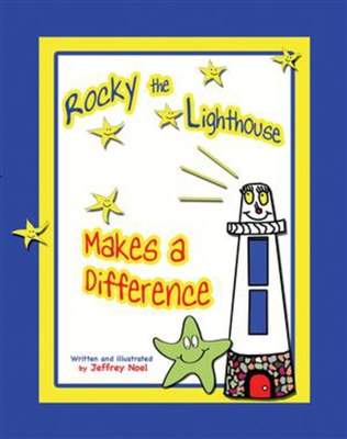 Rocky the Lighthouse Makes a Difference - Noel, Jeffrey