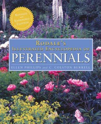 Rodale's Illustrated Encyclopedia of Perennials: 10th Anniversary Revised and Expanded Edition - Burrell, C Colston, and Phillips, Ellen
