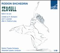 Rodion Shchedrin: Seagull - Bolshoi Theater Orchestra; Alexander Lazarev (conductor)
