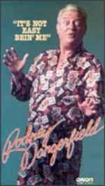 """Rodney Dangerfield: """"It's Not Easy Being Me"""""""