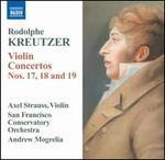 Rodolphe Kreutzer: Violin Concertos Nos. 17-19