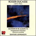 Roger-Ducasse: String Quartet No. 2