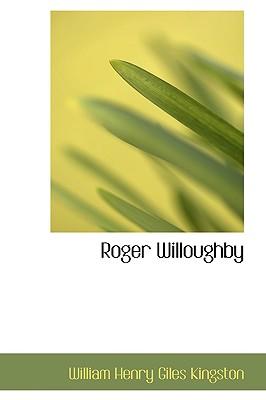 Roger Willoughby - Kingston, William Henry Giles