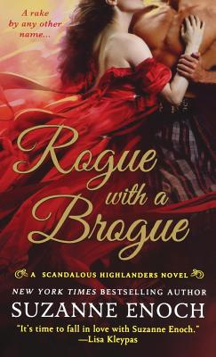 Rogue with a Brogue: A Scandalous Highlanders Novel - Enoch, Suzanne