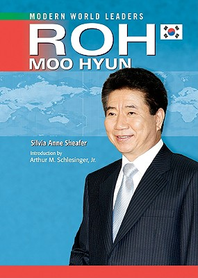 Roh Moo Hyun - Sheafer, Silvia Anne, and Schlesinger, Arthur Meier, Jr. (Introduction by)