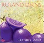 Roland Dyens: Citrons doux