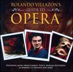 Rolando Villaz?n's Guide to Opera
