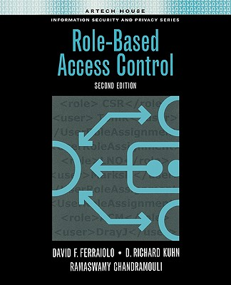 Role-Based Access Control - Ferraiolo, David F, and Kuhn, D Richard, and Chandramouli, Ramaswamy
