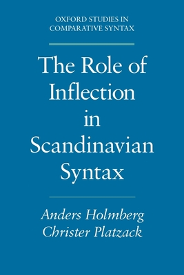 Role of Inflection Scandinavian Syntax Oscs - Holmberg, Anders, and Platzack, Christer