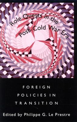 Role Quests in the Post-Cold War Era - Le Prestre, Philippe G