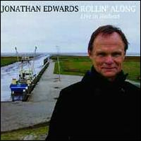Rollin' Along: Live in Holland - Jonathan Edwards