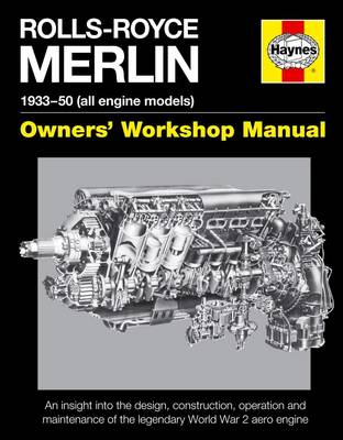 Rolls-Royce Merlin Manual: 1933-50 (All Engine Models) - Craighead, Ian
