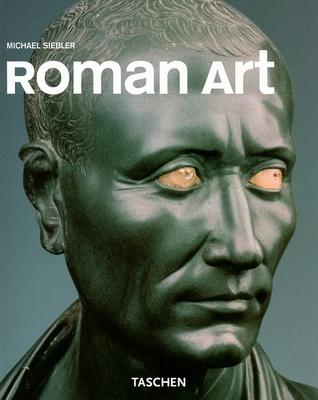 Roman Art - Siebler, Michael, Dr., and Wolf, Norbert (Editor)