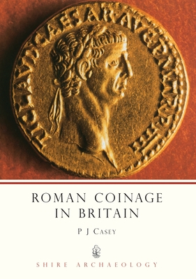Roman Coinage in Britain - Casey, P J, Mr.