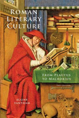 Roman Literary Culture: From Plautus to Macrobius - Fantham, Elaine