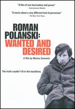 Roman Polanski: Wanted and Desired - Marina Zenovich