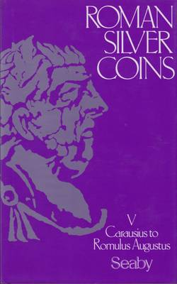 Roman Silver Coins: Carausius to Romulus Augustus - Sear, David R, and King, C E, and Seaby, H A