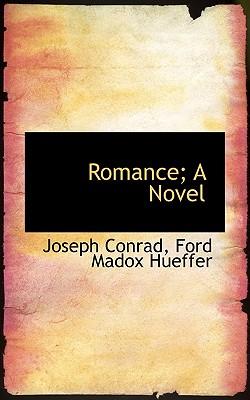 Romance; A Novel - Conrad, Joseph, and Hueffer, Ford Madox