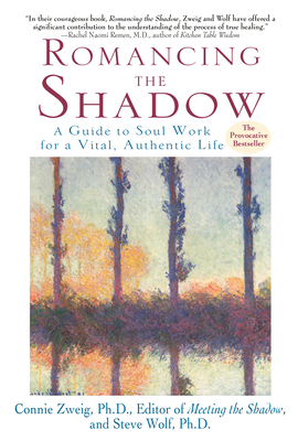 Romancing the Shadow - Zweig, Connie, PH.D., and Wolf, Steve, Ph.D.