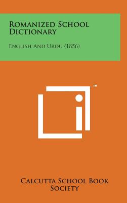 Romanized School Dictionary: English and Urdu (1856) - Calcutta School Book Society