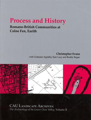 Romano-British Communities at Colne Fen, Earith: An Inland Port and Supply Farm - Evans, Christopher, and Appleby, Grahame, and Lucy, Sam