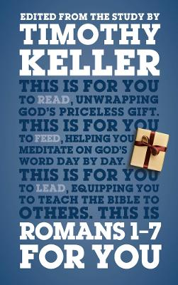 Romans 1 - 7 for You: Edited from the Study by Timothy Keller - Keller, Timothy J