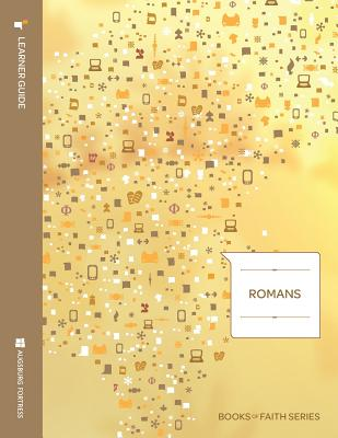 Romans Learner Guide; Books of Faith Series - Marohl, Matthew J